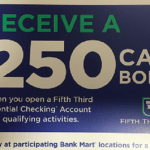 Fifth Third Bank Checking Offer: $250 Promotion (FL, GA, IL, IN, KY, MI, NC, OH, TN & WV) *Bank Mart Locations*