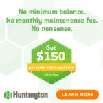Huntington Bank Checking Review: $150 Promotion (OH, MI, IN, PA, KY, WV, IL & WI)