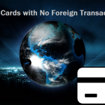 Top Credit Cards with No Foreign Transaction Fees – 2017