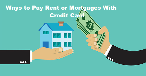 ways  pay rent  mortgages  credit card