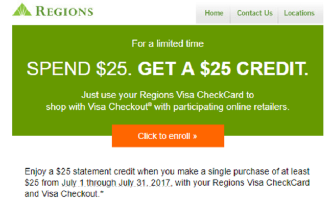 Regions bank bonuses 50 100 150 200 300 400 promotions generous 25 statement credit when you make a single purchase of 25 or more through july 31st 2017 with your regions visa checkcard and visa checkout reheart Choice Image