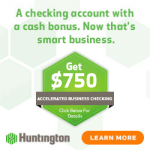 Huntington Bank Accelerated Business Checking Bonus: Earn $750 Promotion (OH, MI, IN, PA, KY, WV, IL & WI)