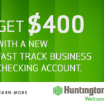 Huntington Bank Fast Track Business Checking Review: $400 Bonus (OH, MI, IN, PA, KY, WV, IL & WI)