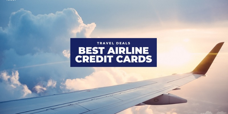 The Best Airline Credit Cards of 2020 For Travel Benefits + Rewards