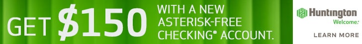 Huntington Asterisk-Free Checking Bonus: $150 Promotion