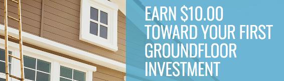 Groundfloor (Real Estate Crowdfunding Platform) Promotions: $10 Investor Sign-Up Bonus And $10 Referral Offer