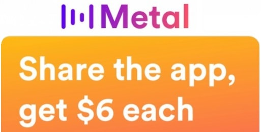 Metal Pay Promotions: $6 Sign-Up Bonus And $6 Referral Offers