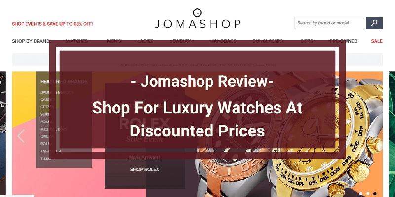 Jomashop Promotions: Up To $50 Off Coupon Codes & Give $20, Get $20 Referrals